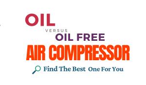 Oil vs Oil Free Air Compressor