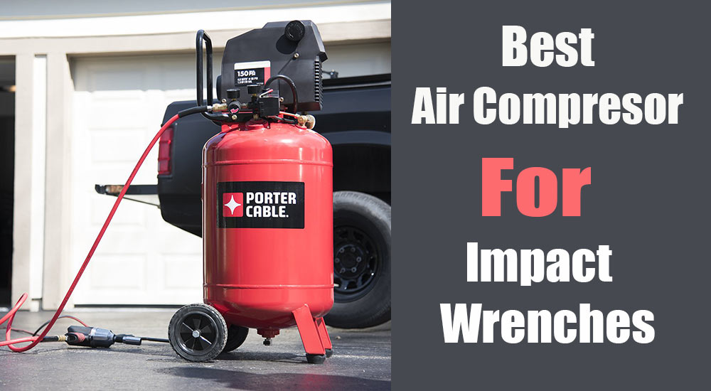 best-air-compressor-for-impact-wrench
