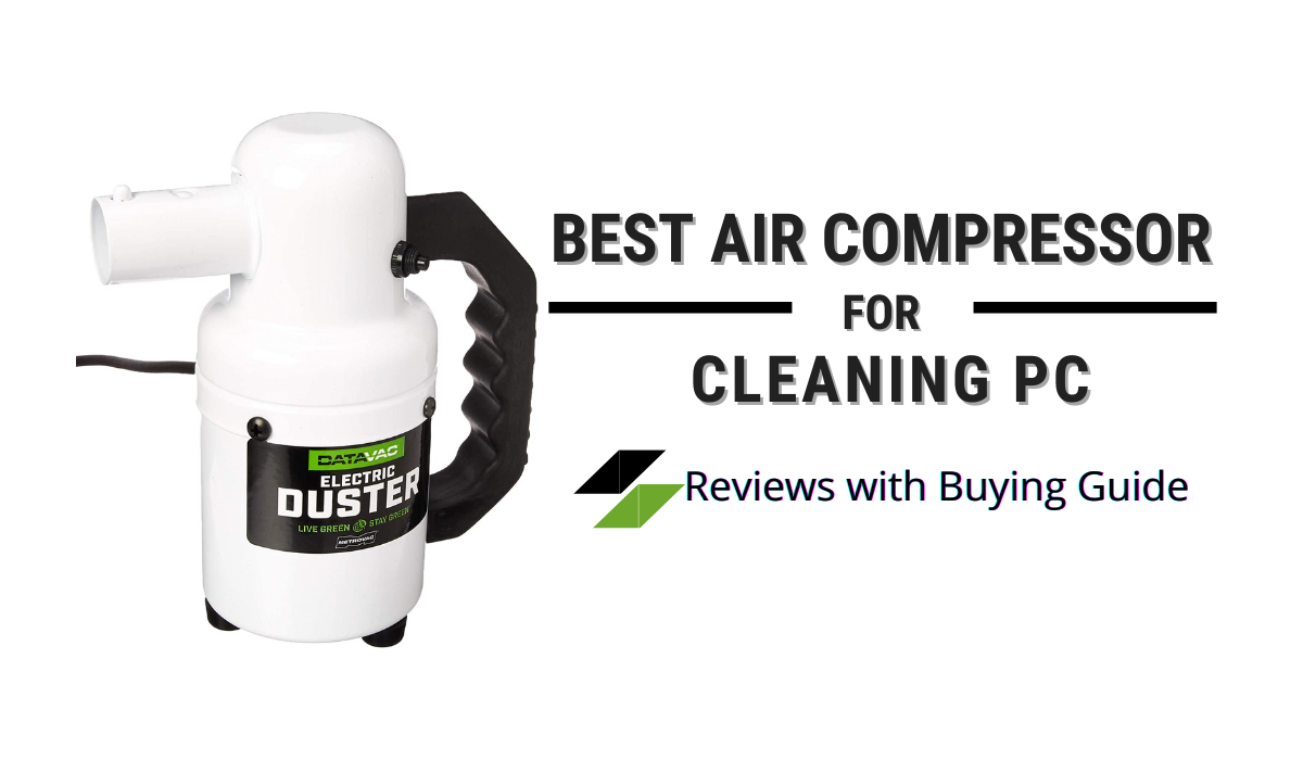 Best Air Compressor for Cleaning PC