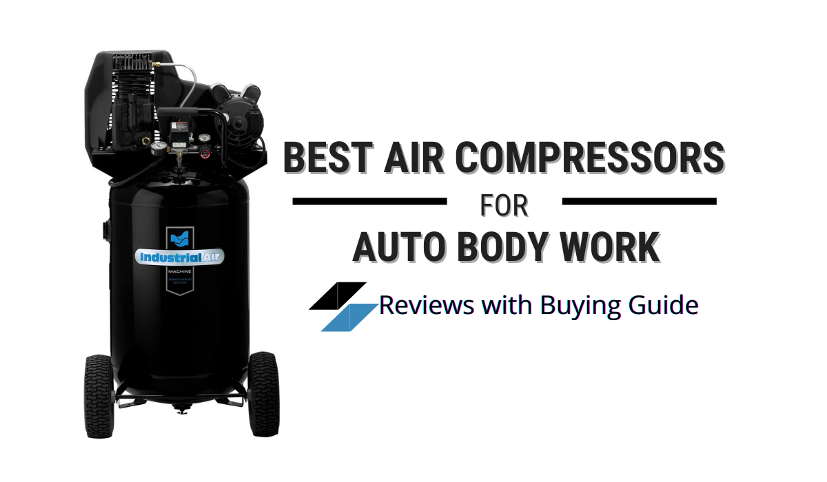 Best Air Compressor for Auto Body Work