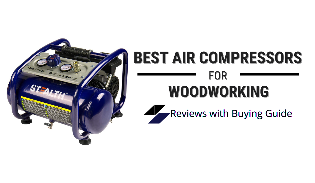 Best Air Compressor for Woodworking