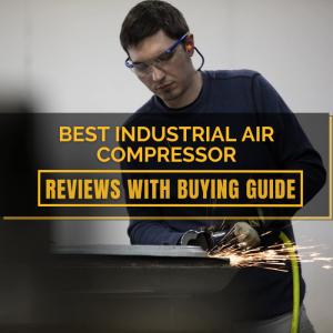 Best Industrial Air Compressor